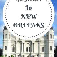 New Orleans: 48 Hours in The Big Easy